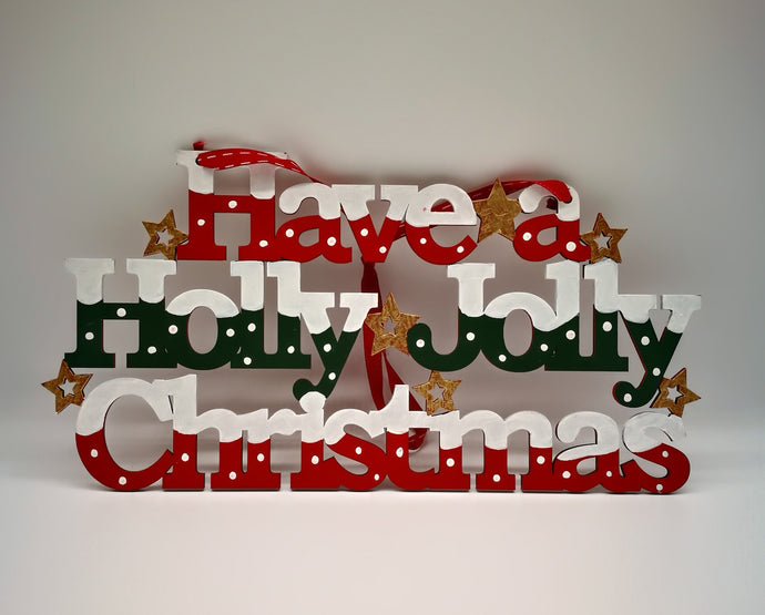 Have a Holly Jolly Christmas - Christmas Sign - Magical Moments Ireland