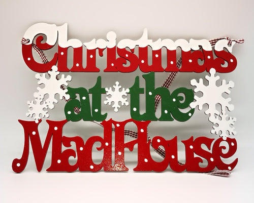 Wooden Christmas Sign - Christmas at the Madhouse - Magical Moments Ireland