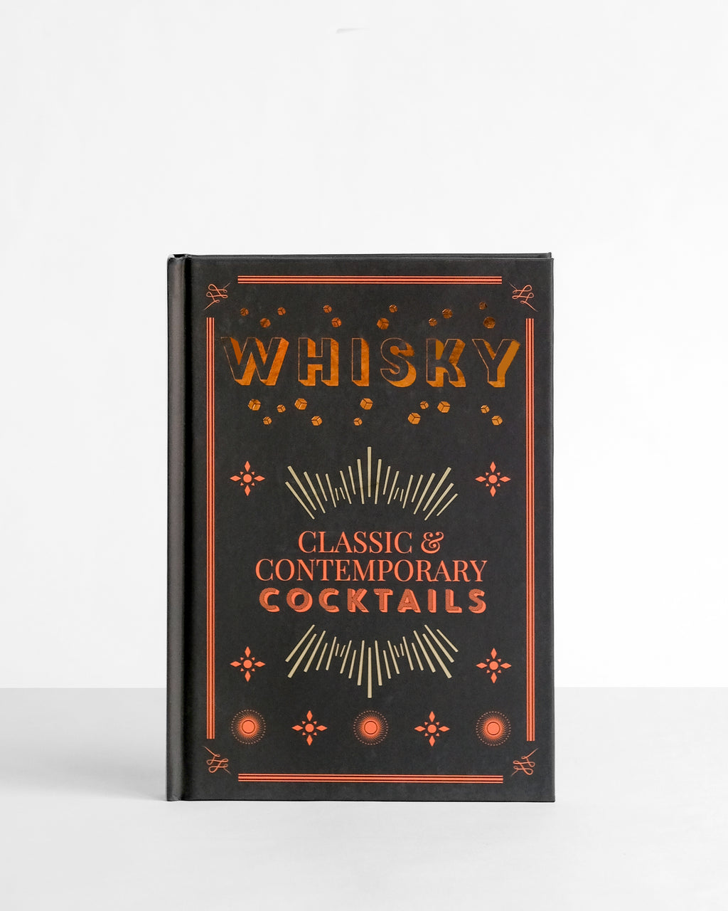Whisky : Classic & Contemporary Cocktails
