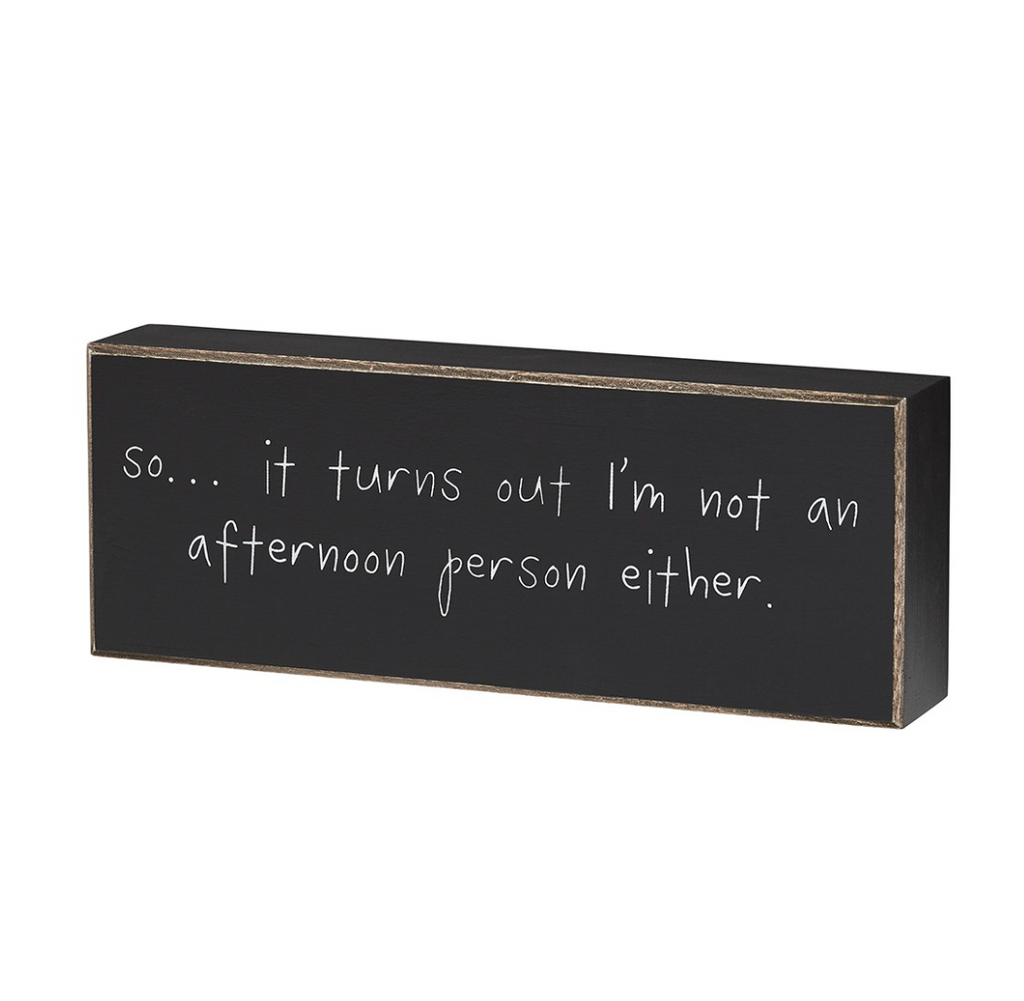 Not an Afternoon Person Wooden Sign