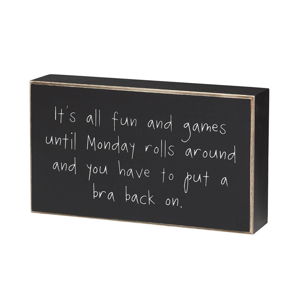 Fun and Games Until Monday Wooden Sign