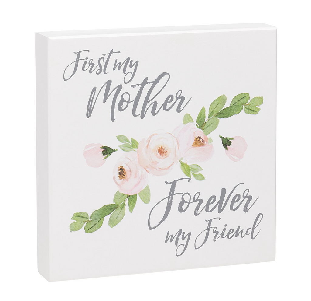First Mother Forever Friend Wooden Sign