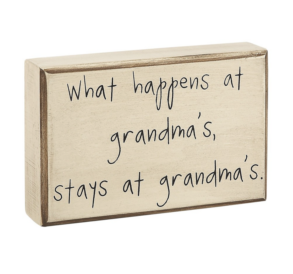 What Happens at Grandmas's Wooden Sign