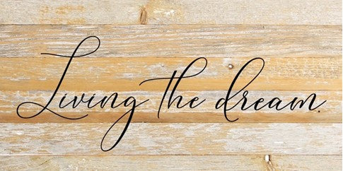 Living the Dream Sign 12 x 24 - dolly mama boutique