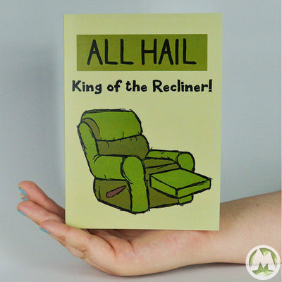 All Hail King of the Recliner! Funny Father's Day Greeting Card-Greeting Card-MemoryTag Greeting Cards