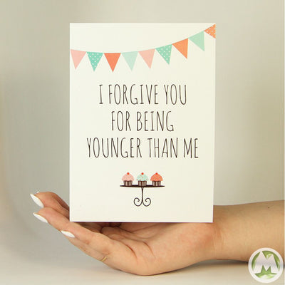 Forgive you For Being Younger Funny Greeting Card MemoryTag Greeting Cards-Greeting Card-MemoryTag Greeting Cards