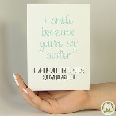 I Smile Because You're My Sister Funny Greeting Card MemoryTag Greeting Cards-Greeting Card-MemoryTag Greeting Cards