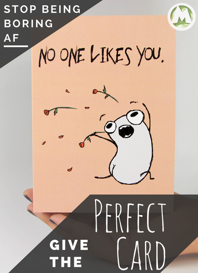 No One Likes You. Funny Greeting Card MemoryTag Greeting Cards-Greeting Card-MemoryTag Greeting Cards