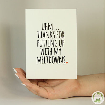 Thanks For Putting Up With My Meltdowns Funny Greeting Card MemoryTag Greeting Cards-Greeting Card-MemoryTag Greeting Cards