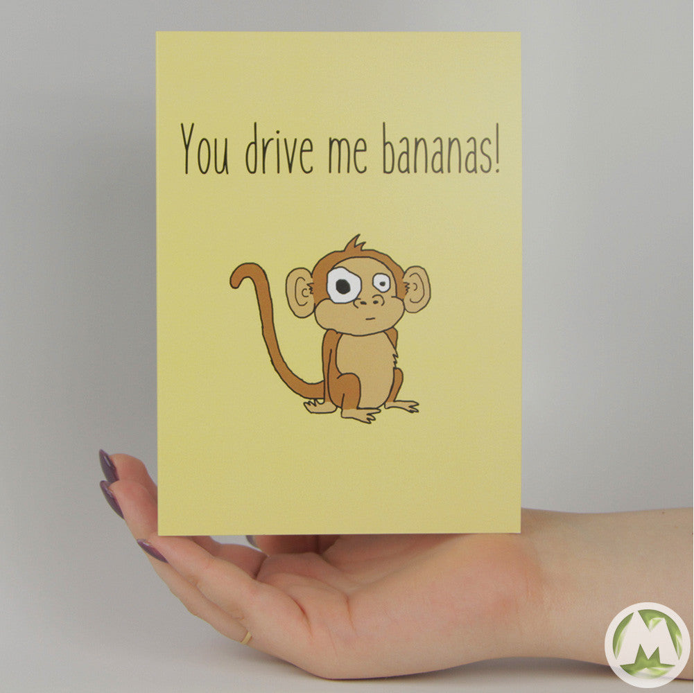 You Drive Me Bananas Funny Greeting Card Memorytag Greeting Cards