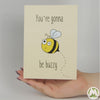 You're Gonna Be Buzzy Funny Greeting Card MemoryTag Greeting Cards-Greeting Card-MemoryTag Greeting Cards