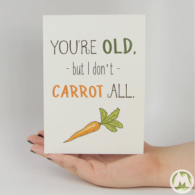 You're OLD, but I don't CARROT ALL Funny Greeting Card MemoryTag Greeting Cards-Greeting Card-MemoryTag Greeting Cards