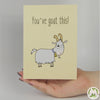 You've Goat This Funny Greeting Card MemoryTag Greeting Cards-Greeting Card-MemoryTag Greeting Cards