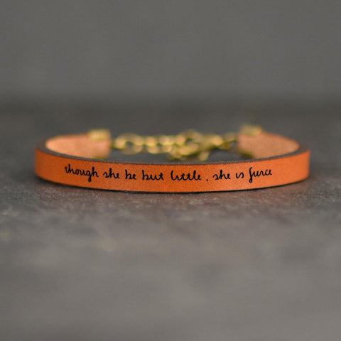 Though She Be But Little She Is Fierce - Leather Bracelet (Child Size)