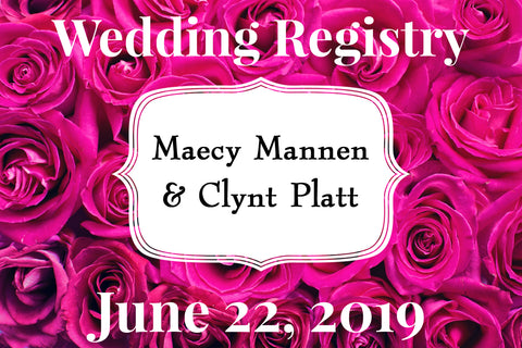 Maecy Mannen & Clynt Platt Wedding Registry
