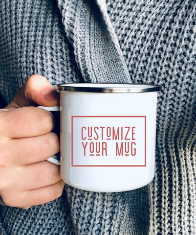 Customize a Mug!