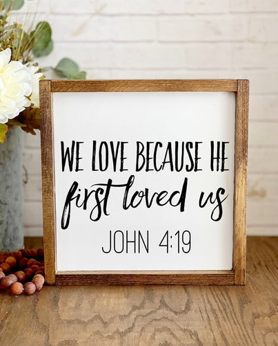 He First Loved Us - Wood Sign