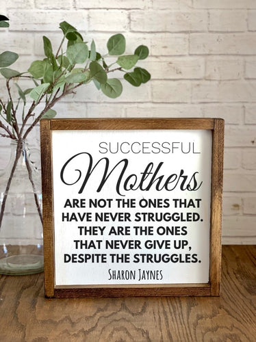 Successful Mothers- Wood Sign