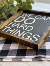 We Can Do Hard Things  - Custom Wood Sign