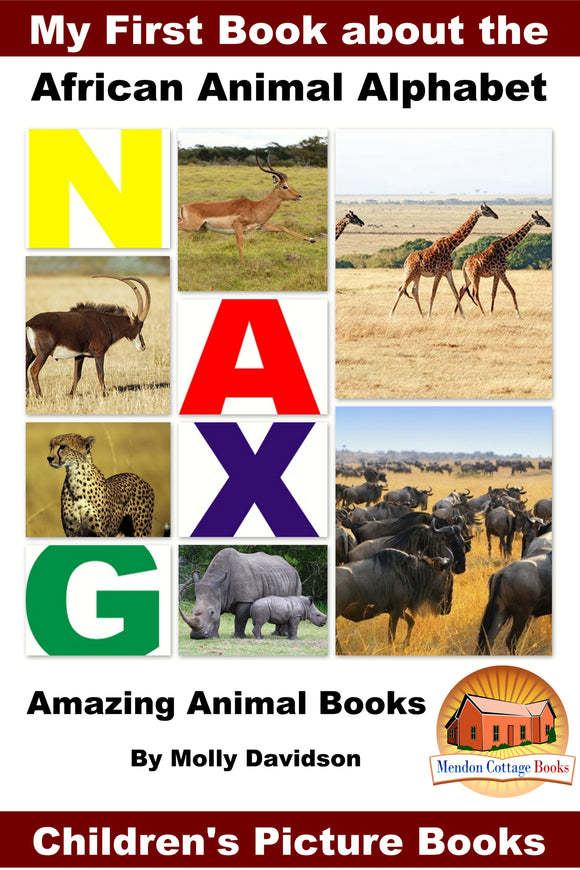 My first book about the African Animal Alphabet - Children's Picture Books