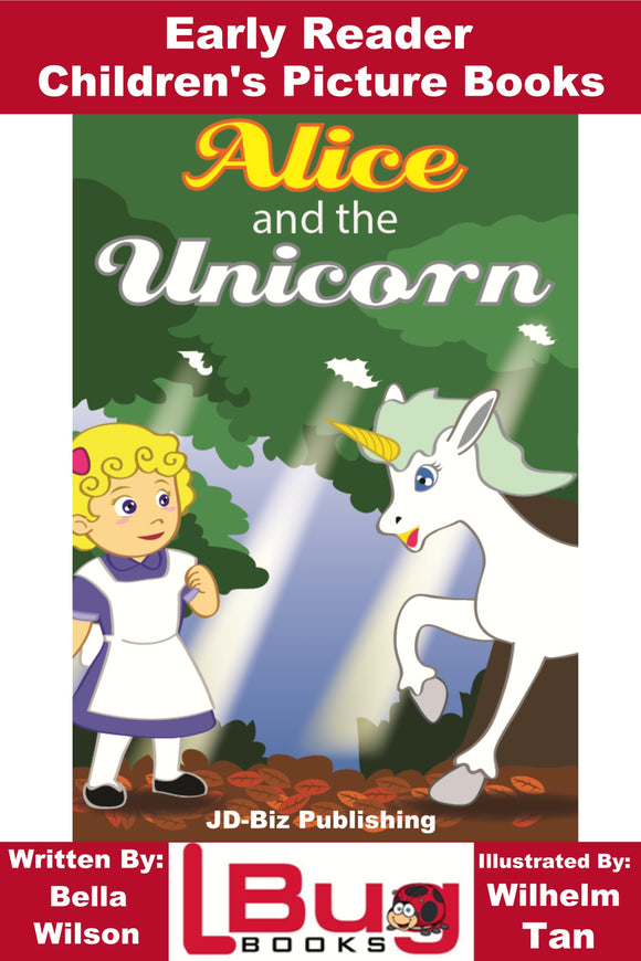 Alice and the Unicorn - Early Reader - Children's Picture Books
