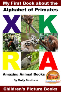 My First Book about the Alphabet of Primates -  Amazing Animal Books