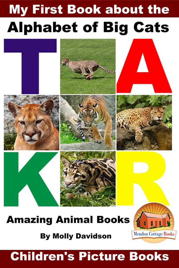 My First Book about the Alphabet of Big Cats - Amazing Animal Books