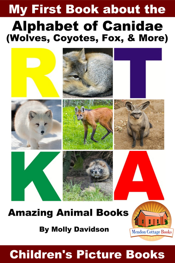 My First Book about the Alphabet of Canidae - Amazing Animal Books