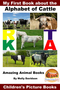 My First Book about the Alphabet of Cattle -Amazing Animal Books