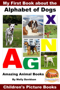 My First Book about the Alphabet of Dogs - Amazing Animal Books