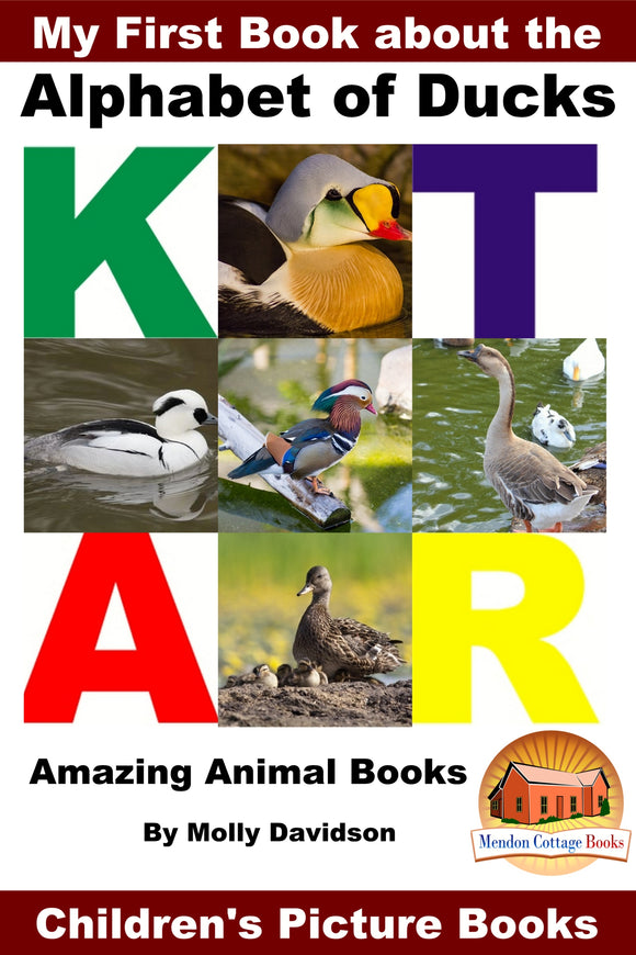 My First Book about the Alphabet of Ducks - Amazing Animal Books
