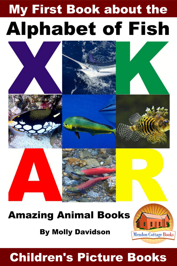 My First Book about the Alphabet of Fish -Amazing Animal Books