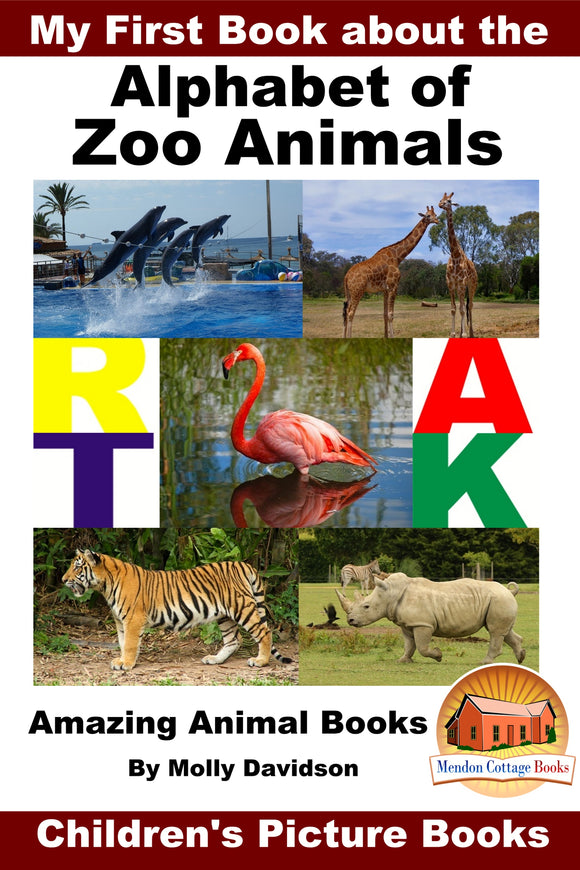 My First Book about the Alphabet of Zoo Animals - Amazing Animal Books
