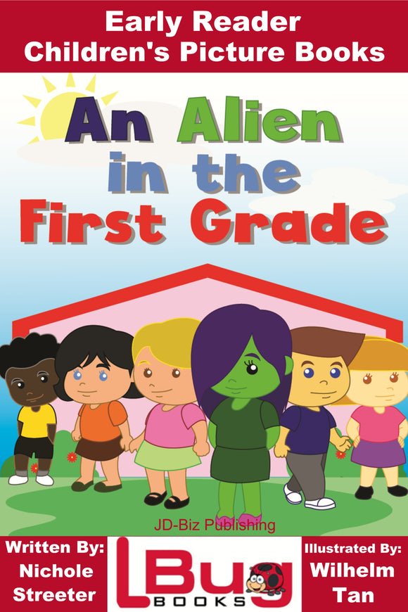 An Alien in the First Grade - Early Reader - Children's Picture Books