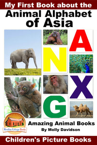 My First Book about the Animal Alphabet of Asia -Amazing Animal Books
