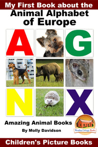 My First Book about the Animal Alphabet of Europe - Amazing Animal Books
