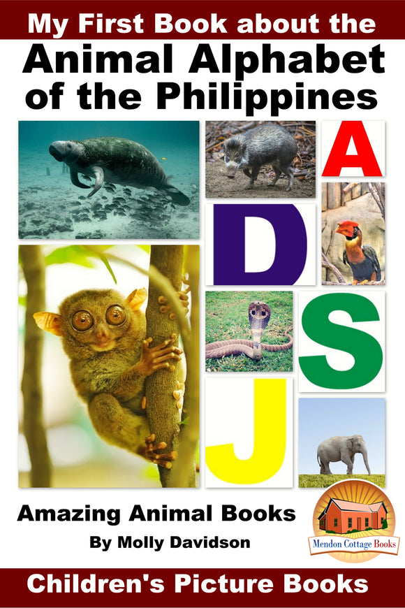 My First Book about the Animals of the Philippines - Amazing Animal Books