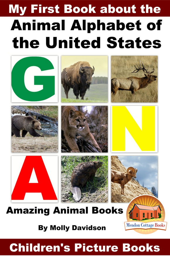 My First Book about the Animal Alphabet of the United States - Amazing Animal Books