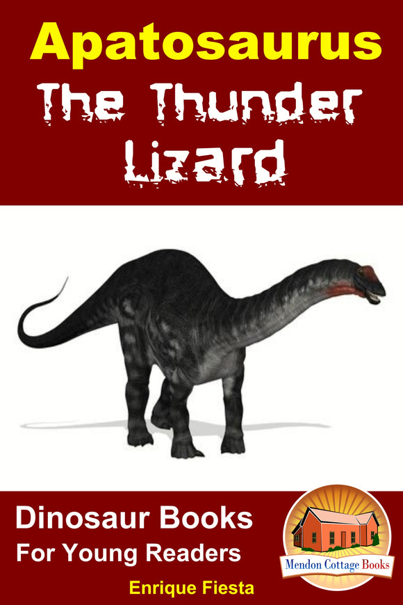 Apatosaurus The Thunder Lizard-Dinosaur Books for Young Readers