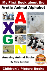 My First Books about Arctic Animal Alphabet - Amazing Animal Books