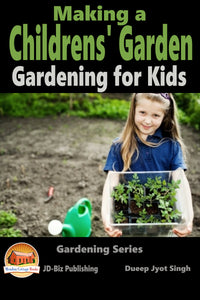 Making a Children's Garden - Gardening for Kids