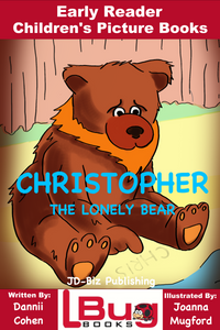 Christopher the lonely bear - Early Reader - Children's Picture Books