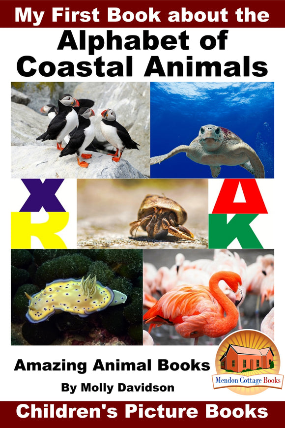 My First Book about the Alphabet of Coastal Animals - Amazing Animal Books