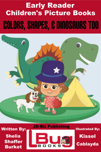 Colors, Shapes and Dinosaurs too - Early Reader - Children's Picture Books