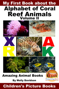 My First Book about the Alphabet of Coral Reef Animals Volume 11 - Amazing Animal Books