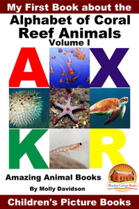 My First Book about the Alphabet of  Coral Reef Animals  Volume 1 - Amazing Animal Books
