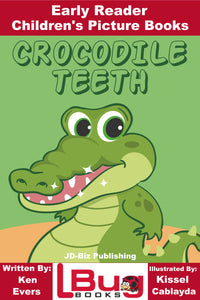 Crocodile Teeth - Early Reader - Children's Picture Books