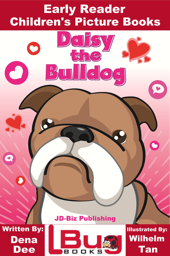 Daisy the Bulldog - Early Reader - Children's Picture Books