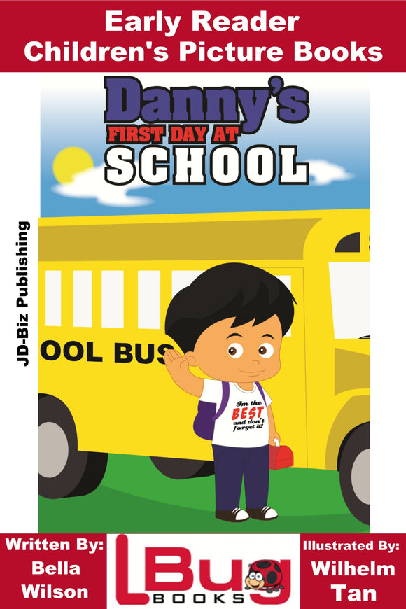 Danny's First Day at School - Early Reader - Children's Picture Books