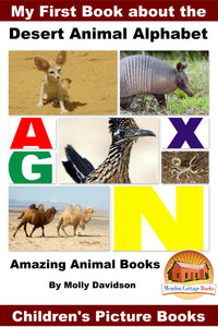 My First Book about the Dessert Animal Alphabet - Amazing Animal Books